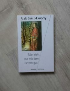 Man sieht nur mit dem Herzen gut - Antoine de Saint-Exupéry