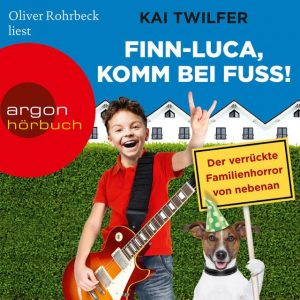 """Finn-Luca, Komm bei Fuß!"" von, Kai Twilfer Hörbuchcover, Argon Hörbuch"