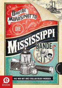 Die Mississippi-Bande - David Morosinotto - Bild: Thieneman-Esslinger