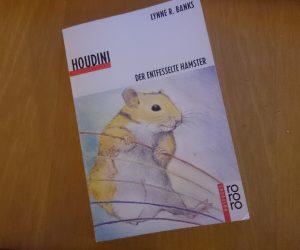 Houdini - Der entfesselte Hamster - Lynne R. Banks
