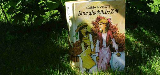 Eine glückliche Zeit - Louisa M. Alcott