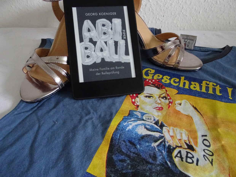 Abiball - Meine Familie am Rande der Reifeprüfung - Geogr Koeniger