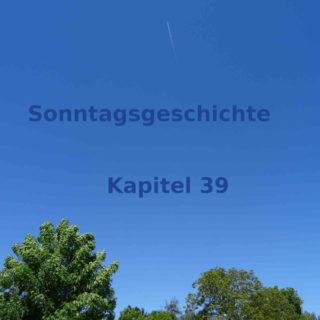 Blogroman Sonntagsgeschichte Kapitel 39