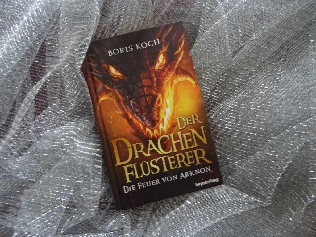 Der Drachenflüsterer - Die Feuer von Arknon ~ Boris Koch