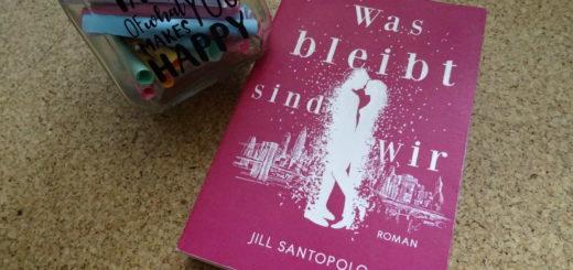 Was bleibt sind wir ~ Jill Santopolo