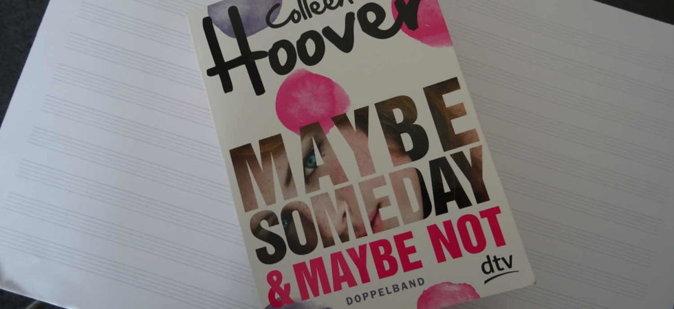 Maybe Someday & Maybe Not ~ Colleen Hoover