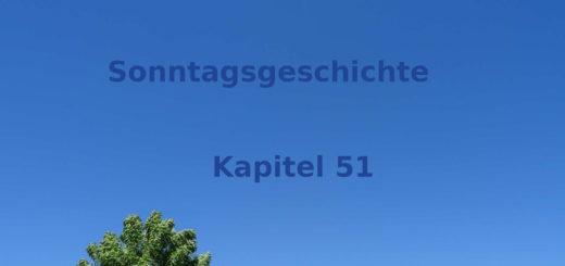 Blogroman Sonntagsgeschichte Kapitel 51