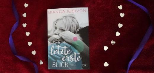 Der letzte erste Blick ~ Bianca Iosivoni