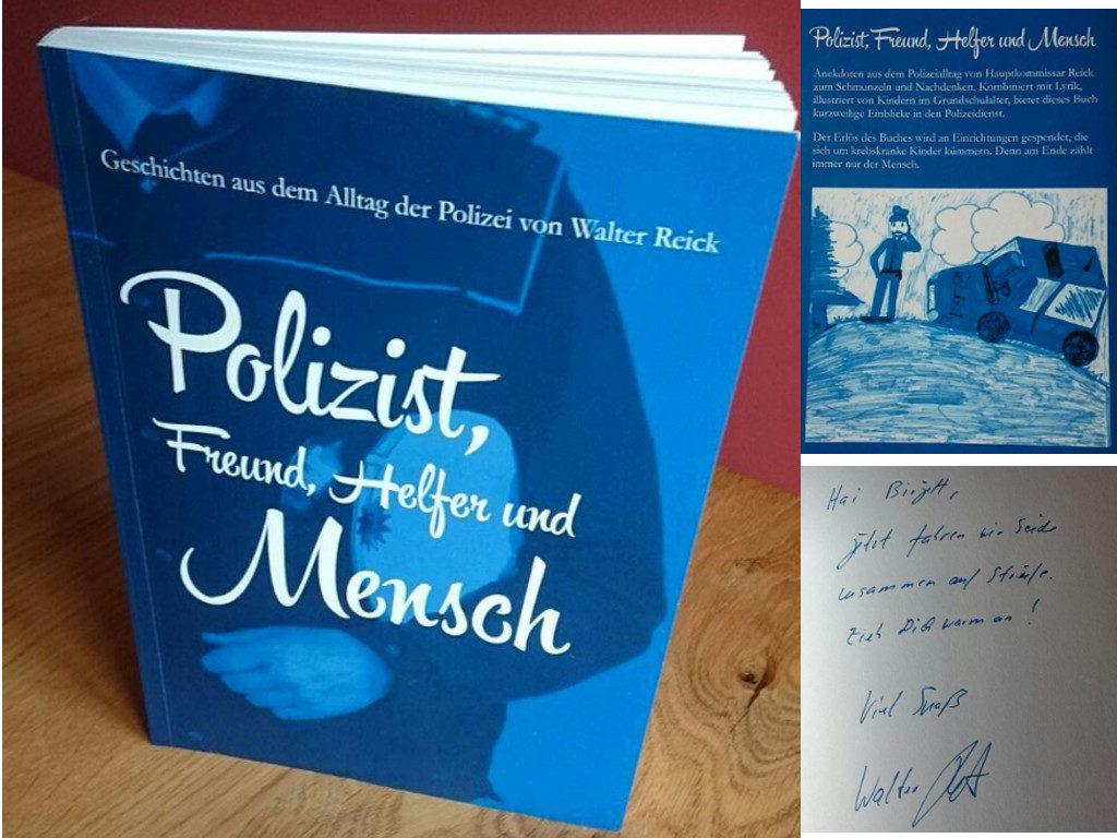 Polizist, Freund, Helfer und Mensch ~ Walter Reick