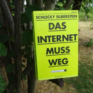 Das Internet muss weg ~ Schlecky Silberstein