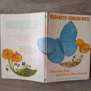 Über den Tod und das Leben danach ~ Elisabeth Kübler-Ross