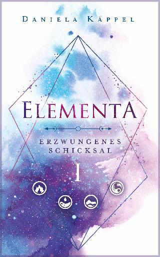 Elementa 1 ~ Daniela Kappel (c) Wolkenart Coverdesign