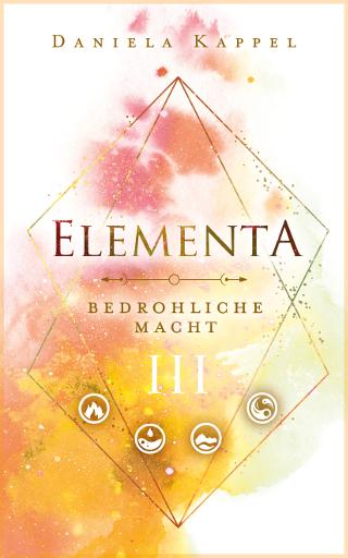 Elementa 3 ~ Daniela Kappel (c) Wolkenart Coverdesign