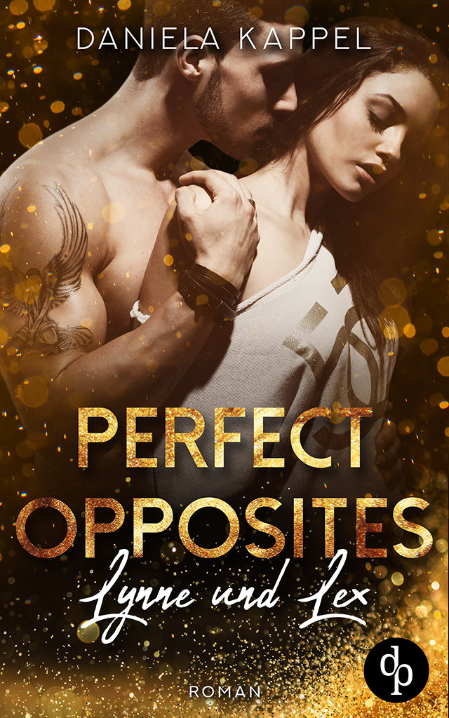 Perfect Opposites, Lynne und Lex ~ Daniela Kappel  (c) dp Digital Publishers und Buchgewand Covergestaltung