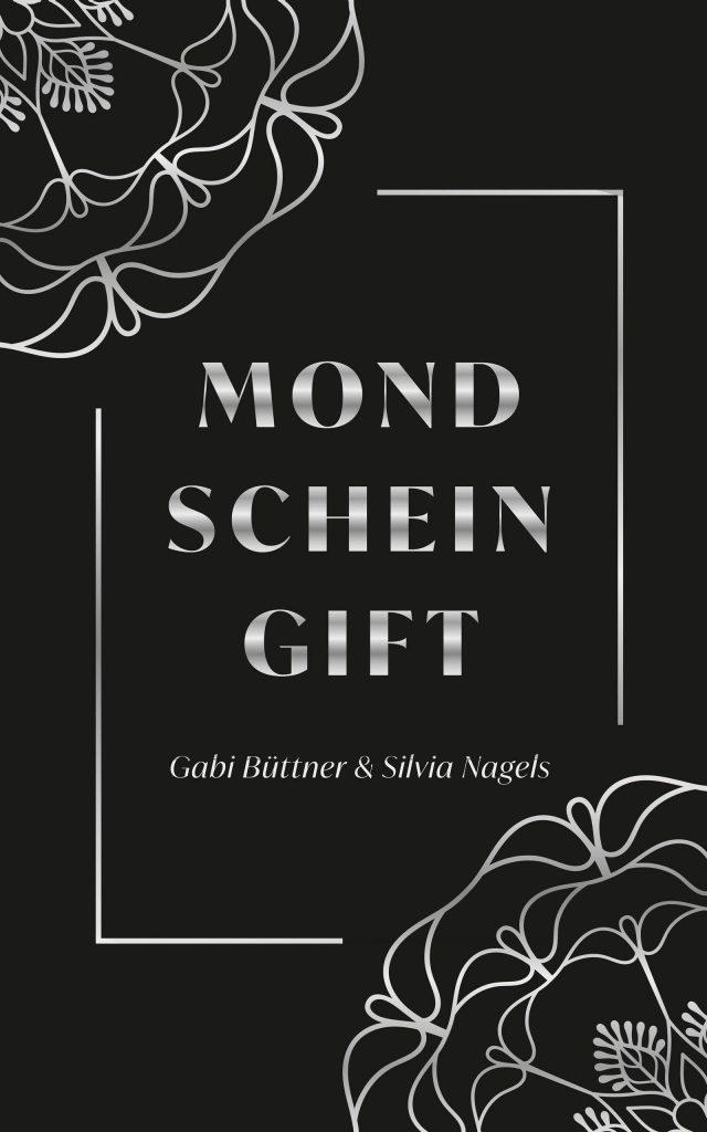 Mondscheingift ~ Gabi Büttner & Silvia Nagels (c) Gabi Büttner