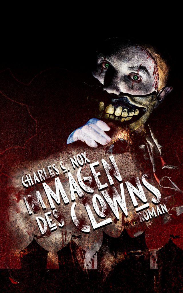 Im Magen des Clowns ~ Charles C. Nox