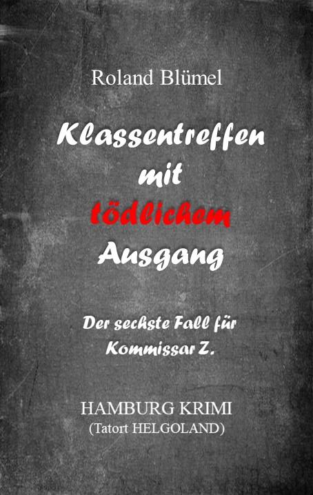 Klassentreffen mit tödlichem Ausgang ~ Roland Blümel (c)