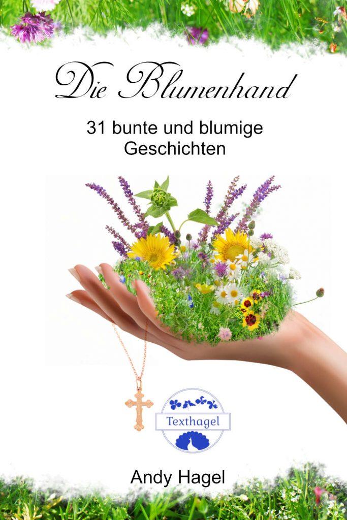 Die Blumenhand ~ Andy Hagel (c)