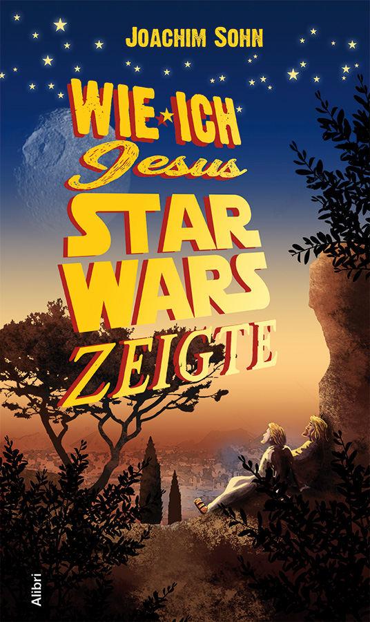 Wie ich Jesus Star Wars zeigte ~ Joachim Sohn (c)