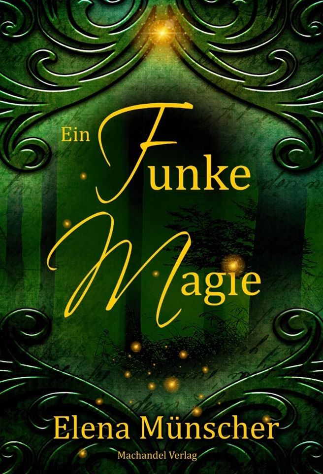 Ein Funke Magie ~ Elena Münscher (c)