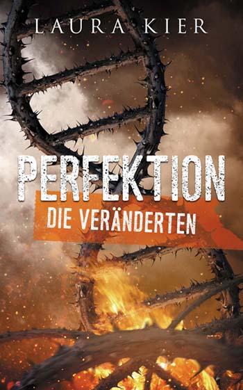 Perfektion - Die Veränderten ~ Laura Kier (c)