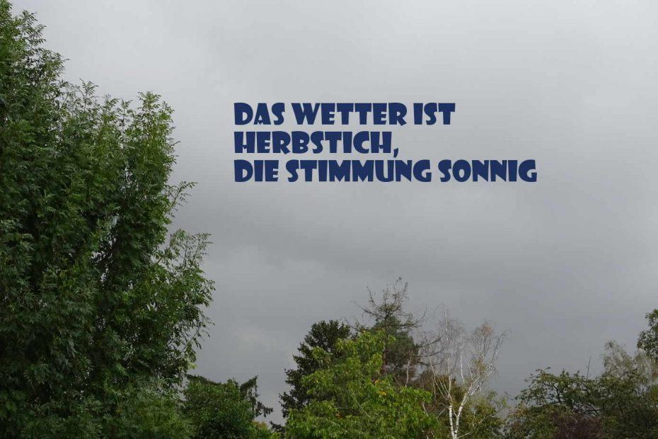 Das Wetter ist herbstlich, die Stimmung sonnig
