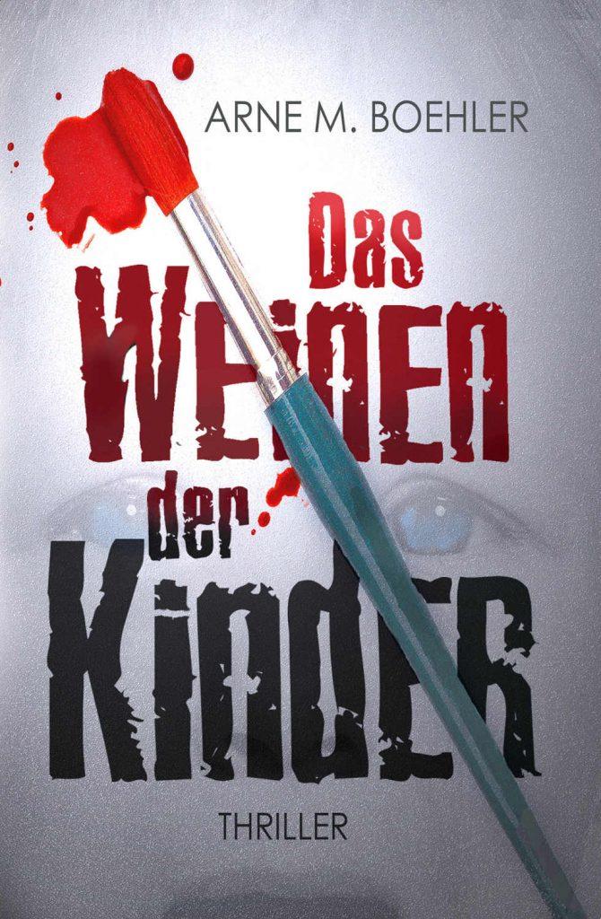 Das Weinen der Kinder ~ Arne M. Böhler (c)