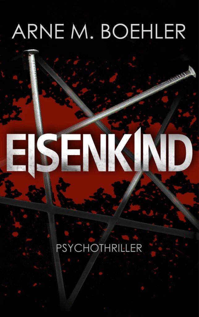 Eisenkind ~ Arne M. Böhler (c)