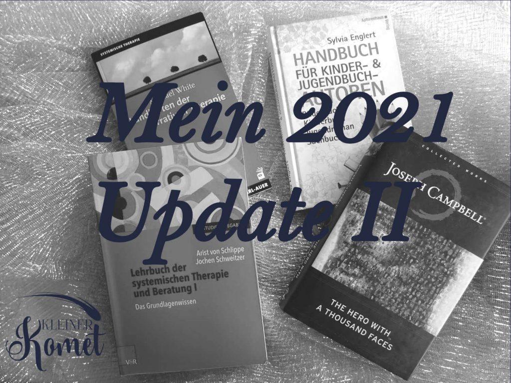 """Schriftzug """"Mein 2021 Update 2"""" über Büchern zur systemischen Beratung, """"Handbuch für Kinder- und Jugendbuc-Autoren"""" und Campbells Heldenreise"""